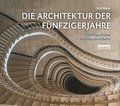 Die Architektur der Fünfzigerjahre / The Architecture of the 1950s