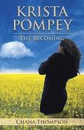 Krista Pompey - The Becoming: The Becoming