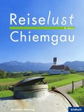 Reiselust & More - Chiemgau