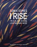 Sonia Gomes - I Rise - I'm a Black Ocean, Leaping and Wide