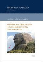 Kemalism as a Fixed Variable in the Republic of Turkey: History, Society, Politics