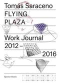 Tomas Saraceno: Flying Plaza