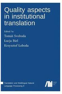 Quality Aspects in Institutional Translation