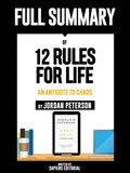 Full Summary Of &quote;12 Rules For Life: An Antidote To Chaos - By Jordan Peterson&quote;