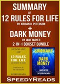 Summary of 12 Rules for Life: An Antidote to Chaos by Jordan B. Peterson + Summary of Dark Money by Jane Mayer 2-in-1 Boxset Bundle
