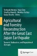 Agricultural and Forestry Reconstruction After the Great East Japan Earthquake