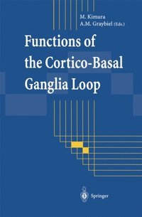 Functions of the Cortico-Basal Ganglia Loop