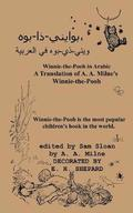Winnie-The-Pooh in Arabic a Translation of A. A. Milne's 'Winnie-The-Pooh' Into Arabic