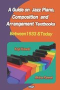A Guide on Jazz Piano, Composition, and Arrangement Textbooks (English Edition): between 1933 and today