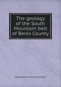 The Geology of the South Mountain Belt of Berks County