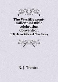 The Wycliffe Semi-Millennial Bible Celebration Convention of Bible Societies of New Jersey