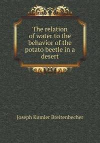 The Relation of Water to the Behavior of the Potato Beetle in a Desert