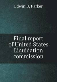 Final Report of United States Liquidation Commission