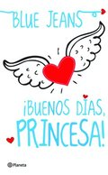 Buenos Dias, Princesa! = Good Morning, Princess!