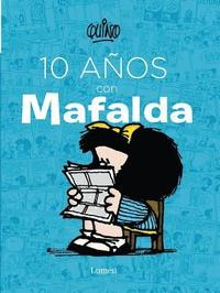 10 Años Con Mafalda / 10 Years with Mafalda