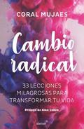 Cambio Radical: 33 Recetas Milagrosas Para Un Cambio Radical / Radical Change. 33 Miracle Recipes for a Radical Change