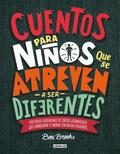 Cuentos para niños que se atreven a ser difererentes/ Stories for Boys Who Dare to Be Different