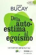 de la Autoestima Al Egoísmo = Of Self-Esteem to Selfishness