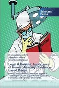 Legal &; Forensic Importance of Human Anatomy