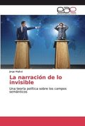 La narracion de lo invisible