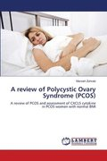 A review of Polycystic Ovary Syndrome (PCOS)