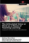 The Articulated Voice or Word as a Means of Teaching-Learning
