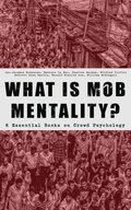 WHAT IS MOB MENTALITY? - 8 Essential Books on Crowd Psychology