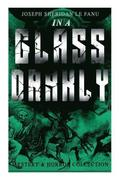 IN A GLASS DARKLY (Mystery &; Horror Collection)