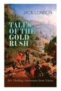 TALES OF THE GOLD RUSH - 20+ Thrilling Adventures from Yukon