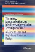 Trimming, Miniaturization and Ideality via Convolution Technique of TRIZ