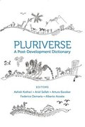 Pluriverse - A Post-Development Dictionary