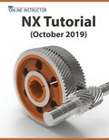 NX Tutorial (October 2019): Sketching, Feature Modeling, Assemblies, Drawings, Sheet Metal, Simulation basics, PMI, and Rendering
