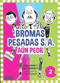 Bromas Pesadas S.A. Aun Peor = The Terrible Two Get Worse