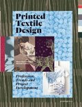 Printed Textile Design: Profession, Trends and Project Development