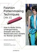 Fashion Patternmaking Techniques: Women/Men How to Make Shirts, Undergarments, Dresses and Suits, Waistcoats, Men's Jackets: Volume 2