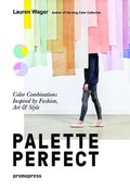 Palette Perfect: Color Combinations Inspired by Fashion, Art and Style