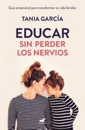 Educar Sin Perder Los Nervios: La Guia Emocional Para Transformar Tu Vida Familiar Con Respeto Y Empatia / Raising Kids With Ease