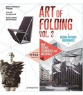 Art of Folding Vol. 2: New Trends, Techniques and Materials