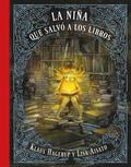 La niña que salvó a los libros/ The Girl Who Wanted to Save the Books
