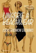 Lingerie and Beachwear: 1,000 Fashion Designs