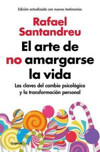 El Arte De No Amargarse La Vida / The Art Of Not Be Resentful