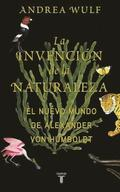 La Invencian de La Naturaleza: El Mundo Nuevo de Alexander Von Humboldt / The Invention of Nature: Alexander Von Humboldt's New World