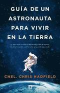 Guía de Un Astronauta Para Vivir En La Tierra / An Astronaut's Guide to Life on Earth