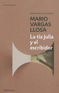 La tia Julia y el escribidor / Aunt Julia and the Scriptwriter