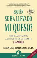 Quien Se Ha Llevado Mi Queso?: Who Moved My Cheese?