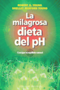 La Milagrosa Dieta del PH: Consigue Tu Equilibrio Natural = The PH Miracle Diet