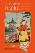 In the Land of Pagodas: A Classic Account of Travel in Hong Kong, Macao, Shanghai, Hubei, Hunan and Guizhou
