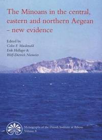 Minoans in the Central, Eastern and Northern Aegean, New Evidence