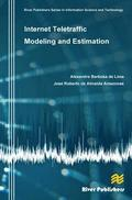 Internet Teletraffic Modeling and Estimation