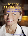 Female Monthly Cycle - How to Tap Into Your Secret Power